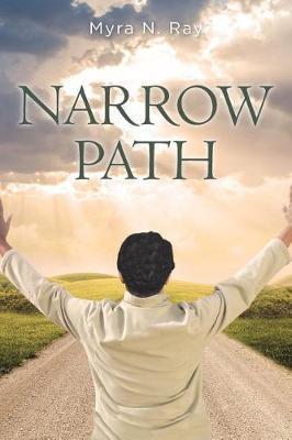 Narrow Path by Myra N Ray