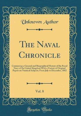 The Naval Chronicle, Vol. 8 by Unknown Author