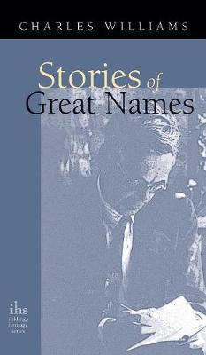 Stories of Great Names (Apocryphile) by Charles Williams