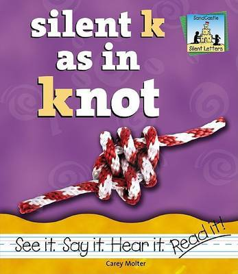 Silent K as in Knot by Carey Molter