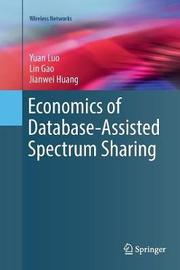 Economics of Database-Assisted Spectrum Sharing by Yuan Luo