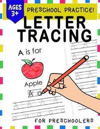 Preschool Practice! Letter Tracing for Preschoolers by Bravo Workbook