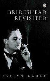 Brideshead Revisited: The Sacred and Profane Memories of Captain Charles Ryder: Sacred and Profane Memories of Captain Charles Ryder by Evelyn Waugh image