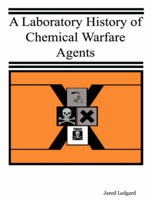A Laboratory History of Chemical Warfare Agents by Jared Ledgard image