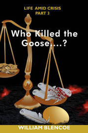 Who Killed the Goose...? by William Blencoe image