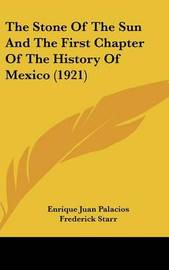 The Stone of the Sun and the First Chapter of the History of Mexico (1921) by Enrique Juan Palacios image