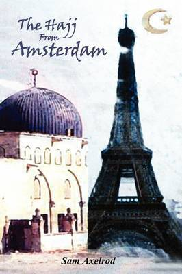 The Hajj from Amsterdam by Sam Axelrod