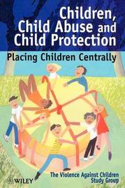 Children, Child Abuse and Child Protection by The Violence Against Children Study Group image