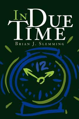 In Due Time by Brian J Slemming image