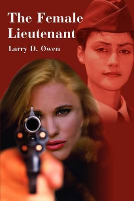 The Female Lieutenant by Larry Owen image