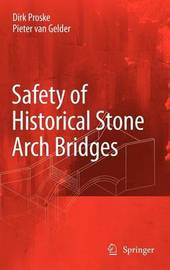 Safety of historical stone arch bridges by Ulrike Proske