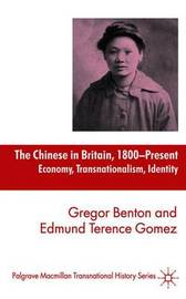 The Chinese in Britain, 1800-Present by G. Benton