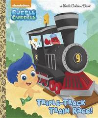 Triple-Track Train Race! (Bubble Guppies) by Mary Tillworth