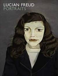 Lucian Freud Portraits by Sarah Howgate