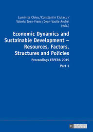 Economic Dynamics and Sustainable Development - Resources, Factors, Structures and Policies