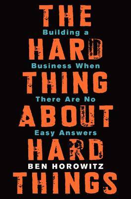 The Hard Thing About Hard Things by Ben Horowitz image