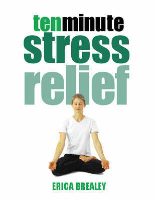 10 Minute Stress Relief by Erica Brealey image