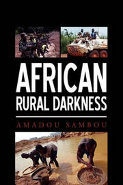 African Rural Darkness by Amadou Sambou