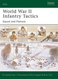 World War II Infantry Tactics (1): Vol. 1 by Stephen Bull