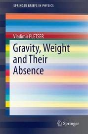 Gravity, Weight and Their Absence by Vladimir PLETSER