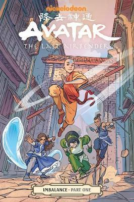 Avatar: The Last Airbender - Imbalance Part One by Faith Erin Hicks