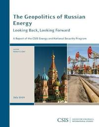 The Geopolitics of Russian Energy by Robert E Ebel image