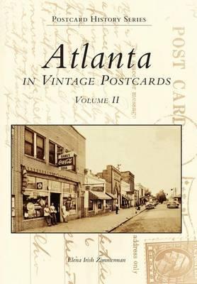 Atlanta in Vintage Postcards by Elena Irish Zimmerman
