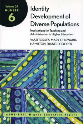 Identity Development of Diverse Populations: Implications for Teaching and Administration in Higher Education by Vasti Torres image