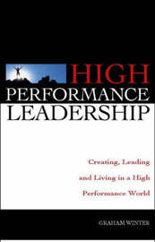 High Performance Leadership: Creating, Leading and Living in a High Performance World by . Winter image