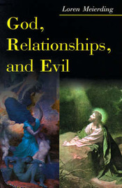 God, Relationships, and Evil by Loren Meierding image