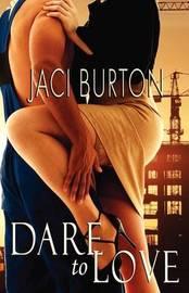Dare to Love by Jaci Burton image