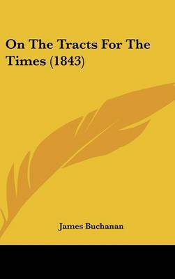 On The Tracts For The Times (1843) by James Buchanan image