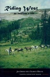 Riding West: An Outfitter's Life by Jim Greer image