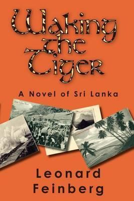 Waking the Tiger by Leonard Feinberg