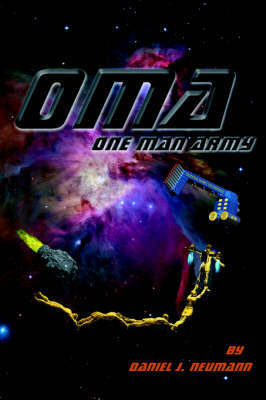 O.M.A.: One Man Army by Daniel James Neuman