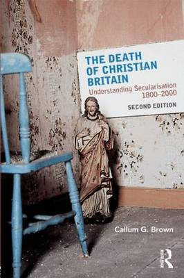 The Death of Christian Britain by Callum G Brown image