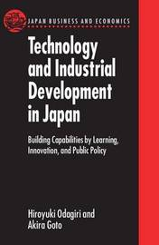 Technology and Industrial Development in Japan by Hiroyuki Odagiri