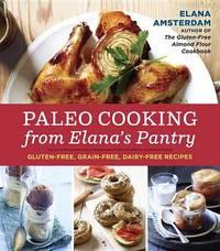 Paleo Cooking From Elana's Pantry by Elana Amsterdam