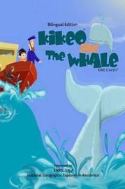 Kikeo and The Whale . Kikeo and The Whale . A Dual Language Book for Children ( English - Spanish Bilingual Edition ) by Kike Calvo