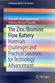 The Zinc/Bromine Flow Battery by Gobinath Pillai Rajarathnam