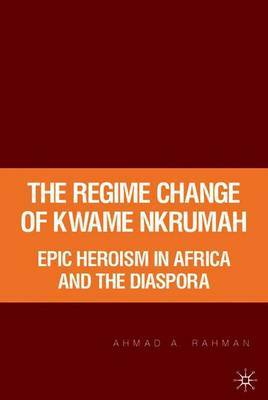 The Regime Change of Kwame Nkrumah by A Rahman image
