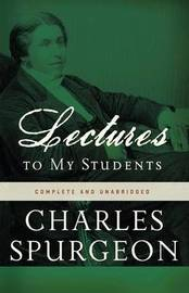 Lectures to My Students by Charles H Spurgeon image