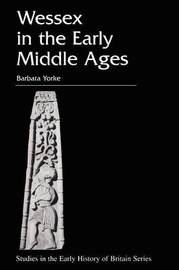 Wessex in the Early Middle Ages by Barbara Yorke image