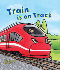 Busy Wheels: Train is on the Track by Peter Bently
