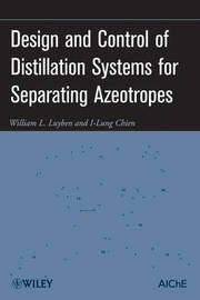 Design and Control of Distillation Systems for Separating Azeotropes by William L Luyben image