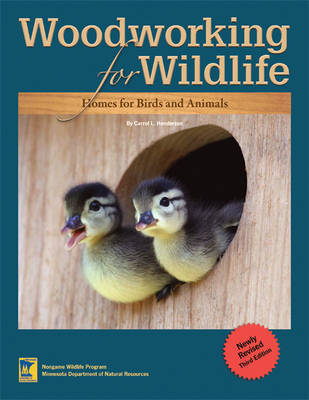 Woodworking for Wildlife by Carrol L Henderson