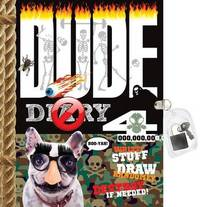 Dude Diary 4: Write Stuff, Draw Randomly, Destroy If Needed! by Mickey Gill