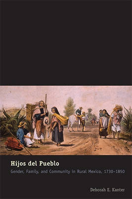 Hijos del Pueblo by Deborah Ellen Kanter