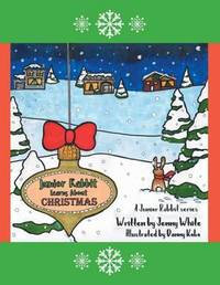 Junior Rabbit Learns about Christmas by Jenny White image