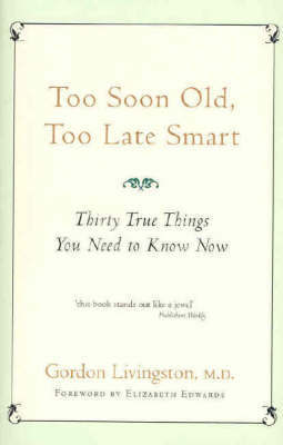 Too Soon Old, Too Late Smart by Gordon Livingston image